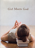 Girl Meets God On the Path to a Spiritual Life