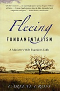 Fleeing Fundamentalism A Ministers Wife Examines Faith