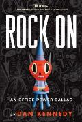 Rock On: An Office Power Ballad