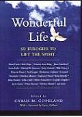 Wonderful Life 50 Eulogies to Lift the Spirit