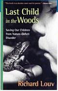 Last Child in the Woods: Saving Our Children From Nature-deficit Disorder (05 - Old Edition)