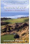 Dream Golf The Making Of Bandon Dunes 1st Edition