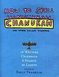How to Spell Chanukah & Other Holiday Dilemmas