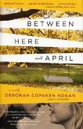 Between Here & April
