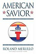 American Savior: A Novel of Divine Politics Cover