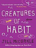 Creatures of Habit: Stories Cover