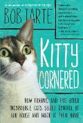 Kitty Cornered: How Frannie and Five Other Incorrigible Cats Seized Control of Our House and Made It Their Home Cover