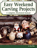 Easy Weekend Carving Projects A Complete Illustrated Manual