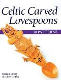 Celtic Carved Lovespoons: 30 Patterns