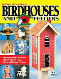 How-To Book of Birdhouses and Feeders: Attract the Birds You Want with 30 Easy-To-Make, Clever and Sturdy Projects