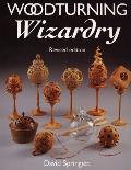 Woodturning Wizardry 2ND Edition