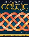 Great Book of Celtic Patterns: The Ultimate Design Sourcebook for Artists and Crafters Cover
