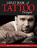 Great Book of Tattoo Designs: More Than 500 Body Art Designs Cover