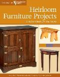 Heirloom Furniture Projects: Timeless Pieces for Your Home (Best of Woodworker's Journal)
