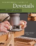 Woodworker's Guide to Dovetails: How to Make the Essential Joint by Hand or Machine (Woodworker's Guide To...)