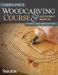 Chris Pye's Woodcarving Course & Reference Manual: A Beginner's Guide to Traditional Techniques (Woodcarving Illustrated Books) Cover
