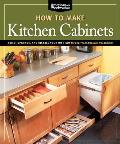 How to Make Kitchen Cabinets: Build, Upgrade, and Install Your Own with the Experts at American Woodworker (Best of American Woo)