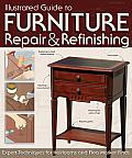 Illustrated Guide to Furniture Repair & Refinishing: Expert Techniques for Heirlooms and Flea Market Finds Cover