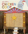 Art of the Chicken Coop: A Fun and Essential Guide to Housing Your Peeps Cover