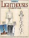 Lighthouses: A Close Up Look: A Tour of America's Iconic Architecture Through Historic Photos and Detailed Drawings (Built in America)