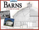 Barns: A Close-Up Look: A Tour of America's Iconic Architecture Through Historic Photos and Detailed Drawings (Built in America)