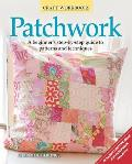 Patchwork: A Beginner's Step-By-Step Guide to Patterns and Techniques (Craft Workbooks) Cover