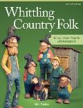 Whittling Country Folk: 12 Caricature Projects with Personality