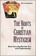 Roots of Christian Mysticism Text & Commentary