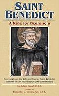 Saint Benedict Rule for Beginners Selected Writings from the Rule with a Commentary