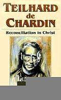 Teilhard de Chardin Reconciliation in Christ