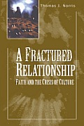 A Fractured Relationship: Faith and the Crisis of Culture