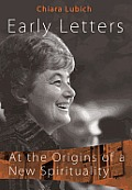 Early Letters: At the Origins of a New Spirituality