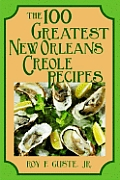 100 Greatest New Orleans Creole Reci