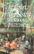 The Court of Two Sisters Cookbook: With a History of the French Quarter and the Restaurant by Mel Leavitt