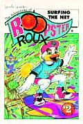 The Adventures of Roopster Roux: Surfing the Net