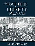 The Battle of Liberty Place: The Overthrow of Carpet-Bag Rule in New Orleans - September 14, 1874