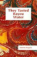 They Tasted Bayou Water: A Brief History of Iberia Parish