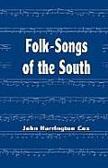 Folk-Songs of the South: Collected Under the Auspices of the West Virginia Folk-Lore Society
