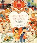 Greetings with Love: The Book of Valentines