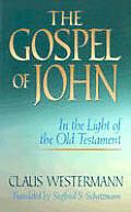 Gospel Of John In The Light Of The Old T
