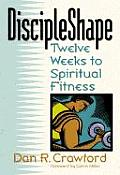 Discipleshape Twelve Weeks To Spiritual