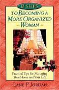 12 Steps to Becoming a More Organized Woman Practical Tips for Managing Your Home & Your Life