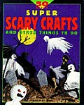 50 Nifty Super Scary Crafts & Things To