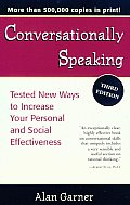 Conversationally Speaking: Tested New Ways to Increase Your Personal and Social Effectiveness