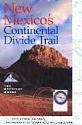 New Mexicos Continental Divide Trail The Official Guide