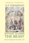 Witness Against the Beast: William Blake and the Moral Law Cover