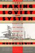 Making of the Soviet System: Essays in the Social History in Interwar Russia