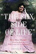 The Sex Side of Life: The Story of Mary Ware Dennett