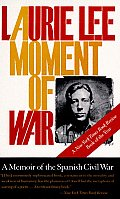 Moment of War: A Memoir of the Spanish Civil War