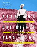 Freedoms Unfinished Revolution An Inquiry Into the Civil War & Reconstruction